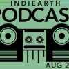 The IndiEarth Podcast – August 2014
